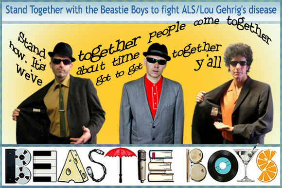 Stand Together with The Beastie Boys to Fight ALS/Lou Gehrig's disease